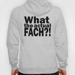 What the actual fach?! Hoody