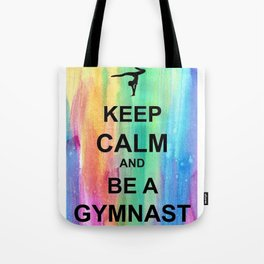 Keep Calm and Be A Gymnast - Keep Calm - Watercolor Tote Bag
