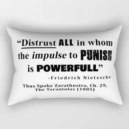 Distrust ALL in whom the impulse to punish is powerfull Rectangular Pillow
