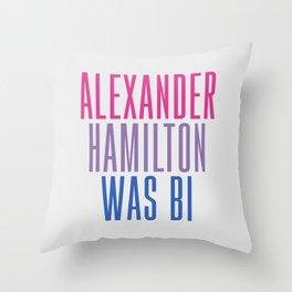 Alexander Hamilton Was Bi #2 Throw Pillow