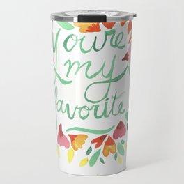 You're my Favorite Travel Mug