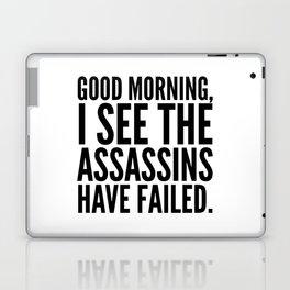 Good morning, I see the assassins have failed. Laptop & iPad Skin
