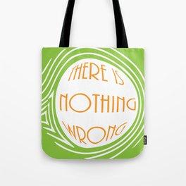 nothing wrong Tote Bag