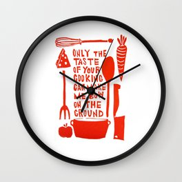 The Taste Of Your Cooking Wall Clock
