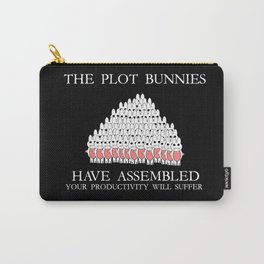 The Plot Bunnies Have Assembled Carry-All Pouch