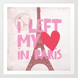 I Left My Heart In Paris Art Print