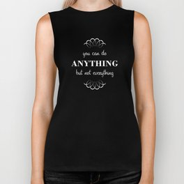 07. You can do anything, but not everything Biker Tank