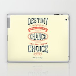 Lab No. 4 - Destiny is not a matter of chance William jennings Bryan Inspirational Quotes Poster Laptop & iPad Skin