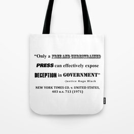 Only a free and unrestrained PRESS can effectively expose deception in GOVERNMENT Tote Bag