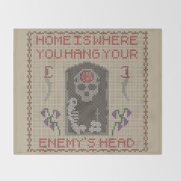 Home Is Where You Hang Your Enemy's Head Throw Blanket