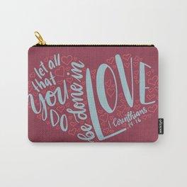 1 Corinthians 16:14 - Love Carry-All Pouch