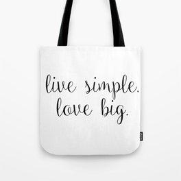 live simple. love big. Tote Bag