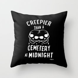 Creepier Than A Cemetery at Midnight Throw Pillow