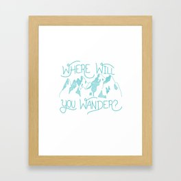 Where Will You Wander? Framed Art Print