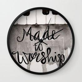 Made To Worship  Wall Clock
