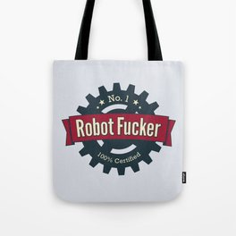 No. 1 Robot Fucker Tote Bag