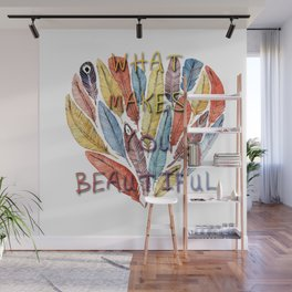 What Makes You Beautiful Wall Mural