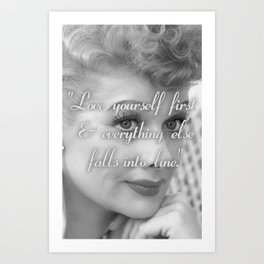 """Lucille Ball - """"Love Yourself First."""" Art Print"""