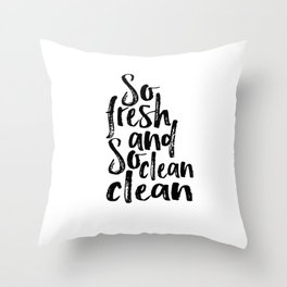 Bathroom Poster Nursery Quotes Baby Shower Quotes Print Bathroom Decor So Fresh And So Clean Throw Pillow