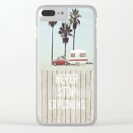 NEVER STOP EXPLORING - CAMPING PALM BEACH Clear iPhone Case