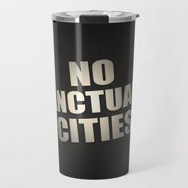 No Sanctuary Cities Travel Mug