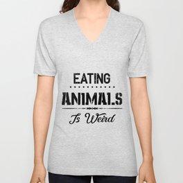 Eating Animals Is Weird Vegan Vegetarian Gift Unisex V-Neck