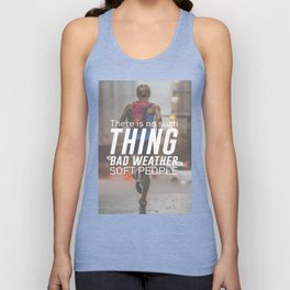 No Bad Weather Just Soft People Unisex Tank Top