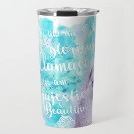 Much like the glorious llamacorn, I too am majestic and beautiful. Travel Mug