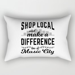Shop Local and Make a Difference in Music City Rectangular Pillow