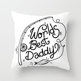 Worlds Best Daddy Fishing Father's Day Gift Fisherman Throw Pillow