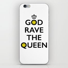 GOD RAVE THE QUEEN iPhone Skin