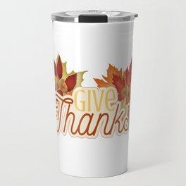 Give Thanks Travel Mug