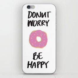 Donut Worry Be Happy Illustration iPhone Skin