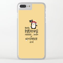 Real Pirates are born in SEPTEMBER T-Shirt Dez9t Clear iPhone Case