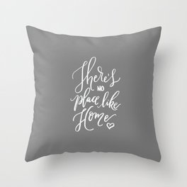 There's No Place Like Home on Warm Gray Throw Pillow