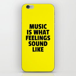 Music Feelings Sound Like Quote iPhone Skin