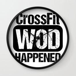 Cross Fit WOD Happened Wall Clock