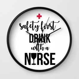 Safety First Drink With A Nurse Wall Clock