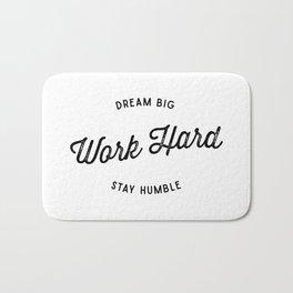 Dream Big. Work Hard. Stay Humble. Bath Mat