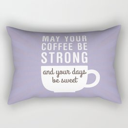 Coffee Strong Days Sweet Rectangular Pillow