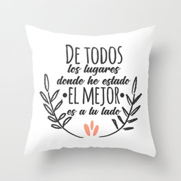 De todos los lugares Throw Pillow