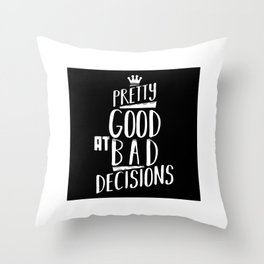 Pretty good at bad decisions Throw Pillow