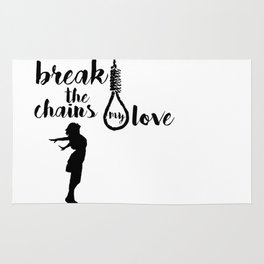 BREAK THE CHAINS Rug
