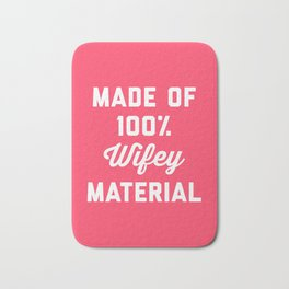 100% Wifey Material Funny Quote Bath Mat