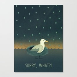 Sorry, what?! Canvas Print