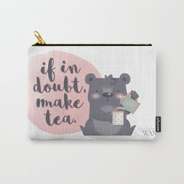 If in doubt, make tea. Carry-All Pouch