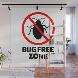 Bug free zone Wall Mural