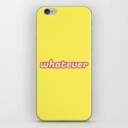 The 'Whatever' Art iPhone Skin