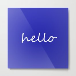 Hello blue Metal Print