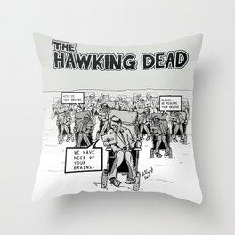 Stephen Hawking dead Throw Pillow